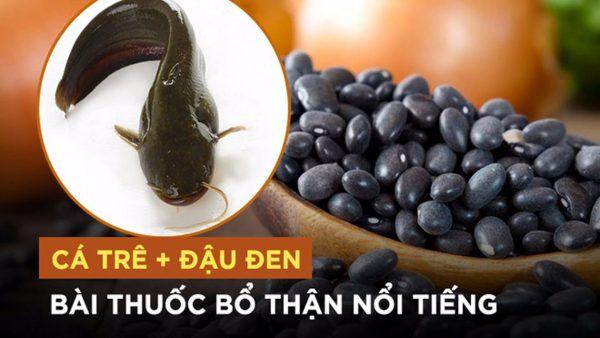 Cá trê và đậu đen giúp bổ thận