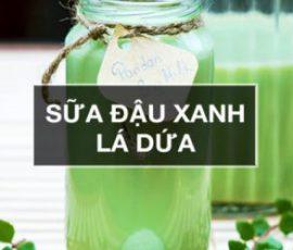 Món sữa đậu xanh lá dứa ngon bổ dưỡng