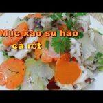 Món mực xào su hào cà rốt giòn ngon hấp dẫn