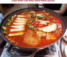 Món lẩu kim chi hải sản Hàn Quốc đơn giản tại nhà