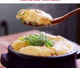 Món trứng hấp kiểu Hàn Quốc ngon lạ ngay tại nhà